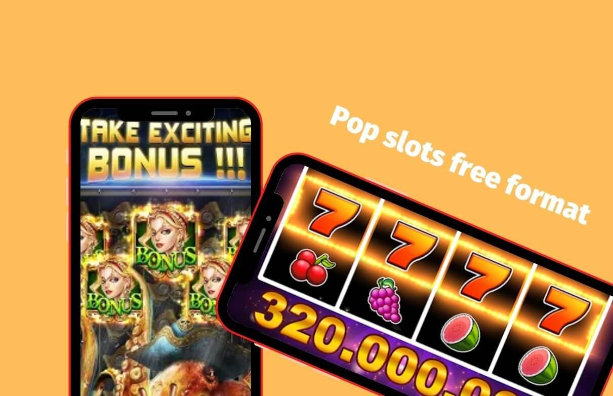 Pop slots free format